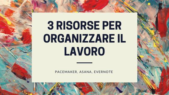 3 Risorse Per Organizzare Il Lavoro