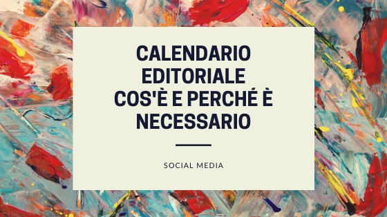 Calendario Editoriale – Cos'è E Perché è Necessario